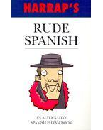 Rude Spanish – An Alternative Spanish Phrasebook