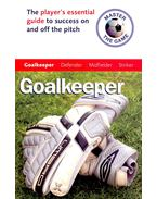 Master the Game – Goalkeeper – The player's essential guide to seccess on and off the pitch