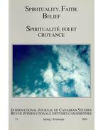 Spirituality, Faith, Belief – Spiritualité, foi et, croyance