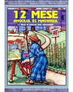 12 mese angolul és magyarul – 12 Tales in English and Hungarian - Kezdő szint