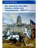 The American Civil War: Causes, course and consequences, 1803-77