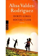 Dirty Girls Social Club (Titel des Originals: The Dirty Girls Social Club)