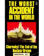 The Worst Accident in the World – Chernobyl: The End of the Nuclear Dream