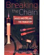 Breaking the Chain – Drugs and Cycling: The True Story