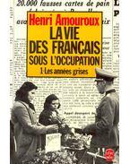 La vie des Francais sous l'occupation – 1- Les années grises