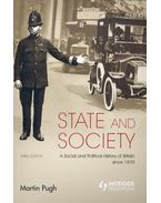 State and Society – A Social and Political History of Britain since 1870