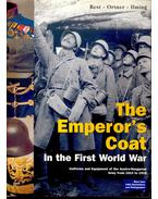 The Emperor's Coat – in the First World War – Uniforms and Equipment of the Austro-Hungarian Army from 1914 to 1918