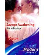 Savage Awakening - Mather, Anne