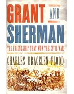 Grant and Sherman – The Friendship That Won the Civil War