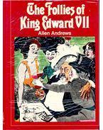 The Follies of King Edward VII