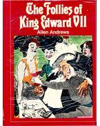 The Follies of King Edward VII