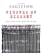 Figures of Dissent – Critical Essays on Fish, Spivak, Zizek and Others