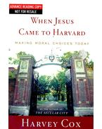 When Jesus Came to Harvard – Making Moral Choices Today