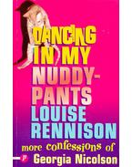 Dancing in my Nuddy-Pants – Further Confessions of Georgia Nicolson