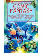 The Mammoth Book of Comic Fantasy including Neil Gaiman, Tom Holt, Terry Jones, Terry Pratchett, Jane Yolen