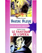 Barbe Bleue; Le fantome de l'opera (avec CD)