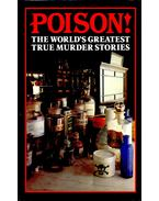 Poison! The World's Greatest True Murder Stories