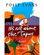 It's Not About the Tapas