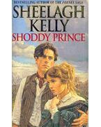 Shoddy Prince - KELLY, SHEELAGH