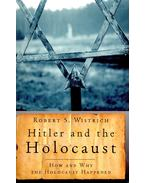 Hitler and the Holocaust – How and Why the Holocaust Happened