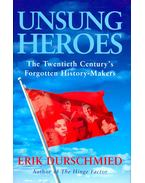 Unsung Heroes – The Twentieth Century Forgotten History-Makers