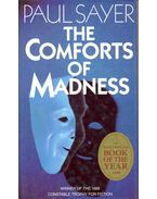 The Comforts of Madness