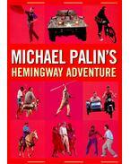 Michael Palin's Hemingway Adventure
