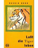 Laßt die Tiger leben