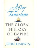 After Tamerlane – The Global History of Empire