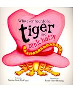 Who Ever Heard of a Tiger in a Pink Hat?!