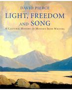 Light, Freedom and Song – A Cultural History of Modern Irish Writing