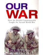 Our War – How the British Commonwealth Fought the Second World War