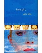 Blue Girl, Yella Fella