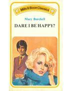 Dare I Be Happy?