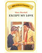 Except My Love
