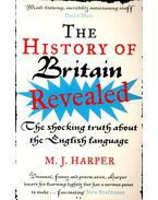 The History of Britain Revealed – The Shocking Truth about the English Language