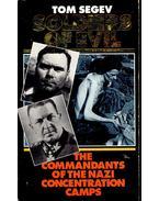 Soldiers of Evil – The Commandants of the Nazi Concentration Camps
