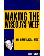 Making the Wiseguys Week – The Jimmy Roselli Story