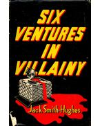 Six Ventures in Villainy