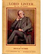 Lord Lister – His Life and Doctrine