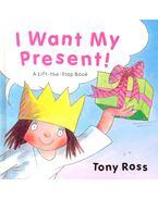 I Want My Present! - A Lift-the-Flap Book