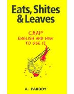 Eats, Shites & Leaves – Crap English and How to Use it