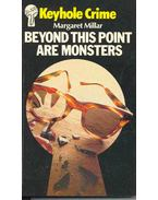Beyond This Point Are Monsters