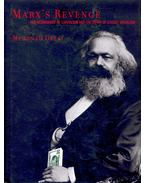 Marx's Revenge – The Resurgence of Capitalism and the Death of Statist Socialism