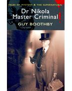 Tales of Mystery & the Supernatural – Dr Nikola Master Criminal - Boothby, Guy