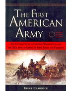 The First American Army – The Untold Story of George Washington and the Men Behind America's First Fight for Freedom