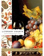 Literary Feasts – Inspired Eating from Classic Fiction