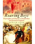 Roaring Boys – Playwrights and Players in Elizabethan and Jacobean England