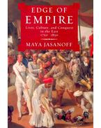 Edge of Empire - Lives, Culture, and Conquest in the East, 1750-1850