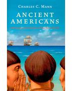 Ancient Americans - Rewriting the History of the New World